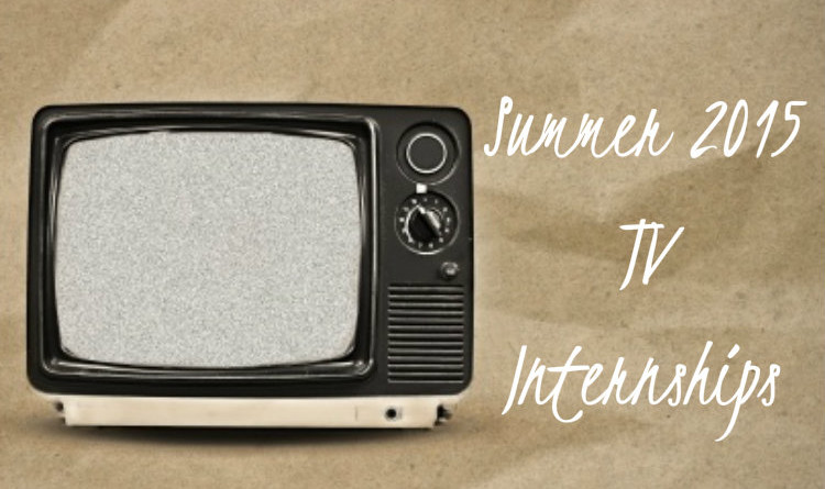 TV Internships, Summer 2015